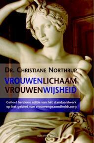 Vrouwenlichaam, vrouwenwijsheid - Christine Northrup, Christiane Northrup (ISBN 9789069638713)