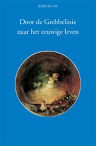 Door de Grebbelinie naar het eeuwige leven - Jozef Rulof (ISBN 9789070554491)