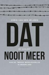 Dat nooit meer - Chris van der Heijden (ISBN 9789025420949)