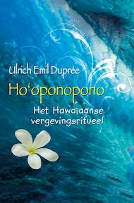 Ho'oponopono: het Hawaïaanse vergevingsritueel - Ulrich E. Duprée (ISBN 9789020211795)