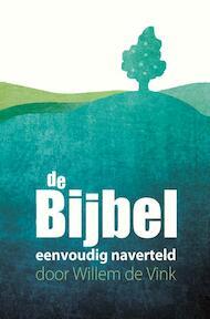 De bijbel eenvoudig naverteld - Willem de Vink (ISBN 9789085202639)