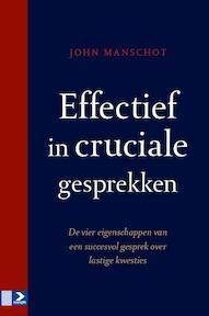 Effectief in cruciale gesprekken - John Manschot (ISBN 9789462200883)