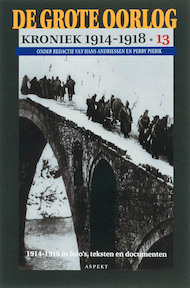 De Grote Oorlog. Kroniek 1914 - 1918 [deel 13] - Hans Andriessen, Perry Pierik (ISBN 9789059111851)