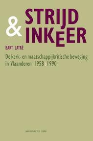 Strijd & inkeer - Bart Latré (ISBN 9789058678928)