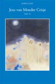 Jeus van moeder Crisje - deel III - J. Rulof (ISBN 9789070554309)