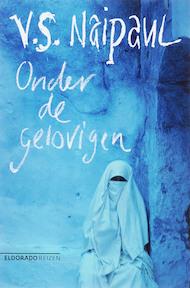 Onder de gelovigen - V.S. Naipaul (ISBN 9789047100447)