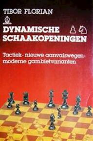 Dynamische schaakopeningen - Flórián (tibor), Sybren Hendrik Postma (ISBN 9789003901705)