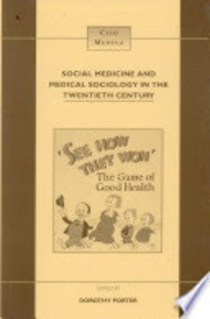 Social Medicine and Medical Sociology in the Twentieth Century - Dorothy Porter (ISBN 9789042003460)