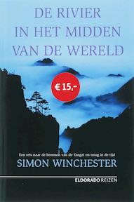 De rivier in het midden van de wereld - Simon Winchester (ISBN 9789047100232)
