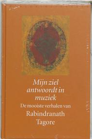 Mijn ziel antwoordt in muziek - Rabindranath Tagore (ISBN 9789028418547)