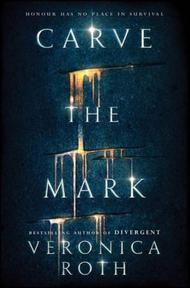 Carve the Mark - Veronica Roth (ISBN 9780008157821)