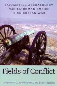 Fields of Conflict - Douglass Scott, Lawrence Babits, Charles Haecker (ISBN 9781597972765)