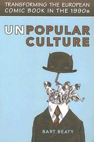 Unpopular Culture - Bart Beaty (ISBN 9780802094124)