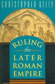 Ruling the Later Roman Empire - Christopher Kelly (ISBN 9780674022447)