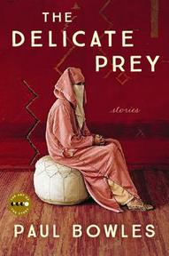 The Delicate Prey - Paul Bowles (ISBN 9780062393852)