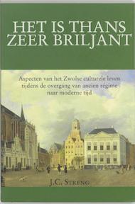 'Het is thans zeer briljant' - J.C. Streng (ISBN 9789065506085)