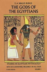 The gods of the Egyptians II - Sir Ernest Alfred Wallis Budge (ISBN 9780486220567)
