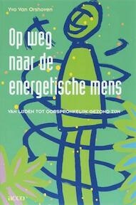 Op weg naar de energetische mens zijn - Y. van Orshoven (ISBN 9789033465635)