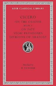 Rhetorical Treatises - De Oratore Book III, De Fato, Paradoxa Stoicorum, Partitiones Oratoriae L349 V 4 (Trans. Rackham)(Latin) - Cicero (ISBN 9780674993846)