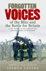 Forgotten Voices of the Blitz and the Battle for Britain - Joshua Levine (ISBN 9780091910037)