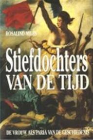 Stiefdochters van de tijd - R. Miles (ISBN 9789022978221)