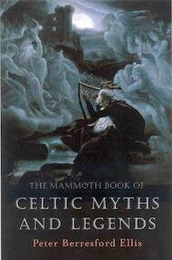 Mammoth Book of Celtic Myths and Legends - Peter Berreford Ellis (ISBN 9781841192482)