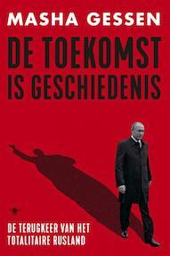 De toekomst is geschiedenis - Masha Gessen (ISBN 9789403106106)