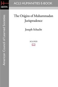 The Origins of Muhammadan Jurisprudence - Joseph Schacht (ISBN 9781597404747)