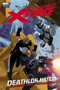 The Uncanny X-Force: Deathlok Nation - Rick Remender (ISBN 9780785148562)