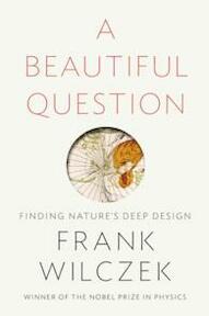 Beautiful Question - Frank Wilczek (ISBN 9780718199463)