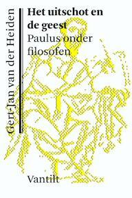 Het uitschot en de geest - Gert-Jan van der Heiden (ISBN 9789460043673)