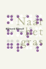 Naar het gras - Bernard Dewulf (ISBN 9789025453367)