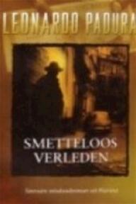 Smetteloos verleden - Leonardo Padura (ISBN 9789085530015)