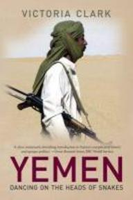 Yemen - Dancing on the Heads of Snakes - V Clark (ISBN 9780300117011)