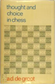 Thought and choice in chess - Adrianus Dingeman de Groot (ISBN 9789027979148)