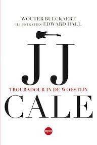JJ Cale. Troubadour in de woestijn - Wouter Bulckaert, Edward Hall (ISBN 9789462671393)