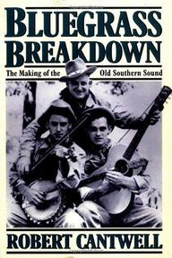 Bluegrass Breakdown - Robert Cantwell (ISBN 9780306804953)