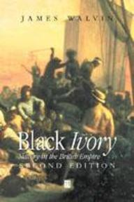 Black Ivory - James Walvin (ISBN 9780631229605)