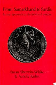 From Samarkhand to Sardis - Susan M. Sherwin-White, Amélie Kuhrt (ISBN 9780520081833)