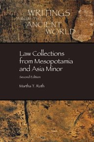 Law collections from Mesopotamia and Asia Minor - Martha Tobi Roth, Harry A. Hoffner, Piotr Michalowski (ISBN 9780788503788)