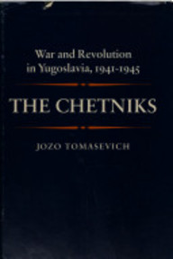 The Chetniks - Jozo Tomasevich (ISBN 9780804708579)