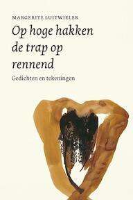 Op hoge hakken de trap op rennend - Margerite Luitwieler (ISBN 9789038893211)