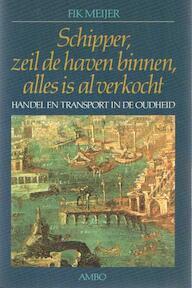 Schipper, zeil de haven binnen, alles is al verkocht - Fik. Meijer (ISBN 9789026310553)