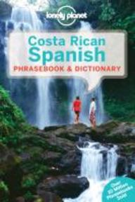 Lonely Planet Costa Rican Spanish Phrasebook & Dictionary - (ISBN 9781743214381)