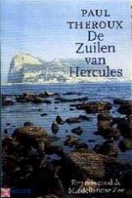 De Zuilen van Hercules - Paul Theroux (ISBN 9789025406660)