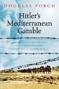 Hitler's Mediterranean gamble - Douglas Porch (ISBN 9780297846321)