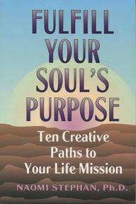 Fulfill Your Soul's Purpose - Naomi Stephan (ISBN 9781883478001)