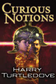 Curious Notions - Harry Turtledove (ISBN 9780765306944)
