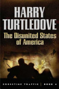 The Disunited States of America - Harry Turtledove (ISBN 9780765314857)