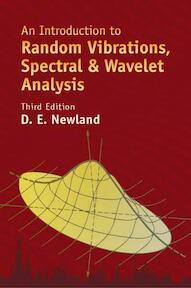 An Introduction To Random Vibrations, Spectral & Wavelet Analysis - D. E. Newland (ISBN 9780486442747)